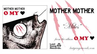 Mother Mother - Miles