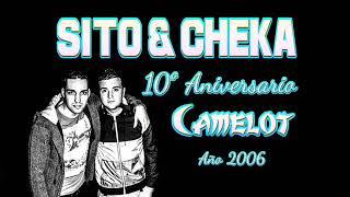 SITO & CHEKA @ 10º Aniversario CAMELOT (Año 2006)