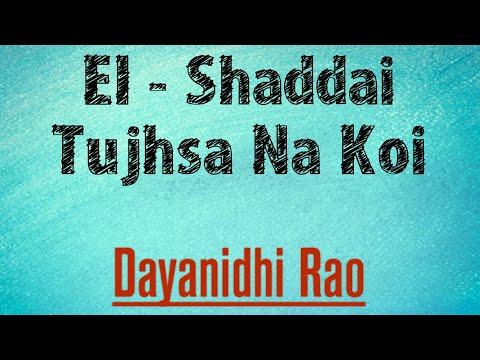 El Saddai Tujhsa Na Koi || Dayanidhi Rao Christian Songs || Christya Youth