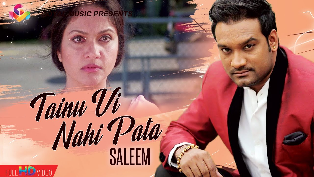 Saleem | Tainu Vi Nahi Pata | Goyal Music | Punjabi Sad Song | New Punjabi Song 2020