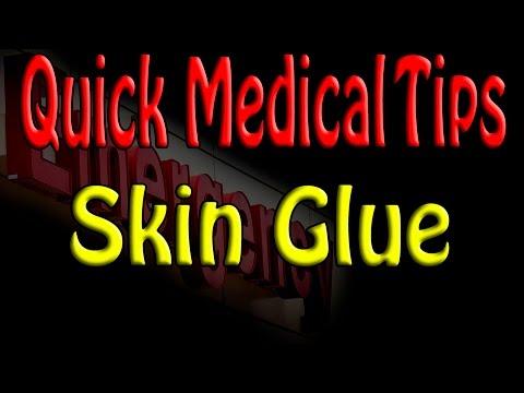 Quick Medical Tip: Skin Glue (Dermabond)
