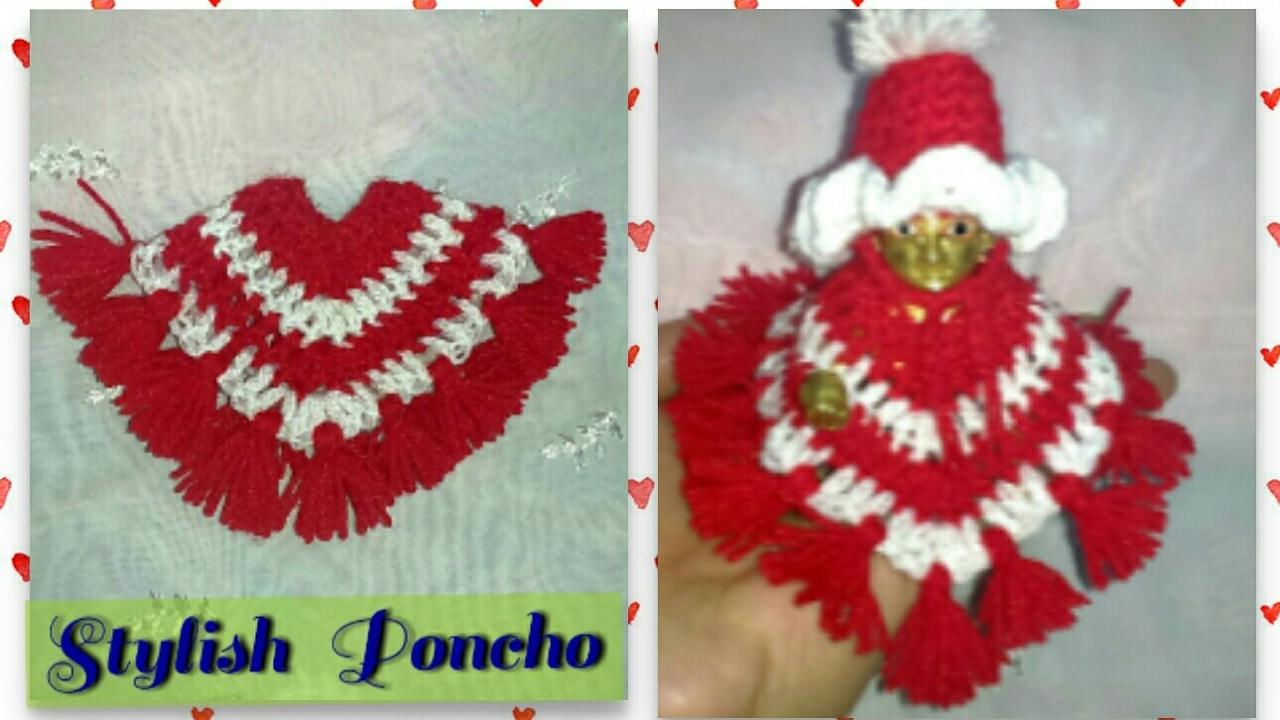 Crochet क्रोशिया 2colours Stylish Poncho For Ladoo Gopal