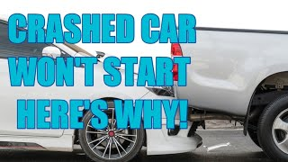 CAR CRANKS BUT WON'T START AFTER ACCIDENT, COLLISION OR CRASH HERE'S WHY AND HOW TO FIX IT