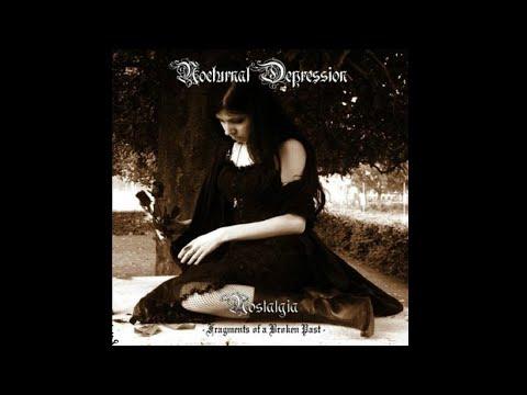 Nocturnal Depression — Nostalgia – Fragments of a Broken Past (Full Album) 2006