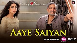 Aaye Saiyan | Wedding Anniversary | Nana Patekar & Mahie Gill | Bhoomi Trivedi | Abhishek Ray