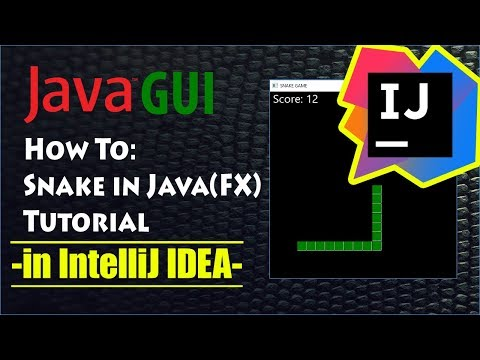 Snake Game In Java (fx) IntelliJ Tutorial