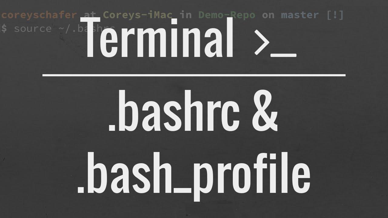 Customizing Your Terminal:  bash_profile and  bashrc files