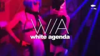 『WhiteAgenda(ホワイト・アジェンダ)』 □data 2014/5/23(Fri) 23:00sta...