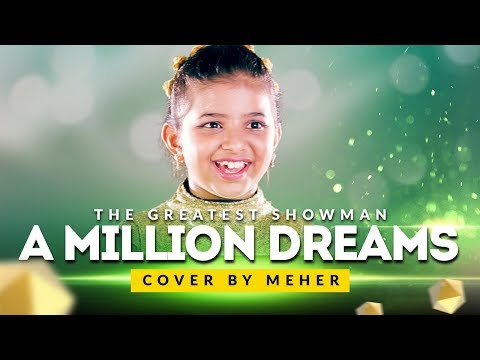 A MILLION DREAMS FROM THE GREATEST SHOWMAN | COVER BY MEHER