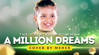Download Lagu A MILLION DREAMS FROM THE GREATEST SHOWMAN | COVER BY MEHER Mp3