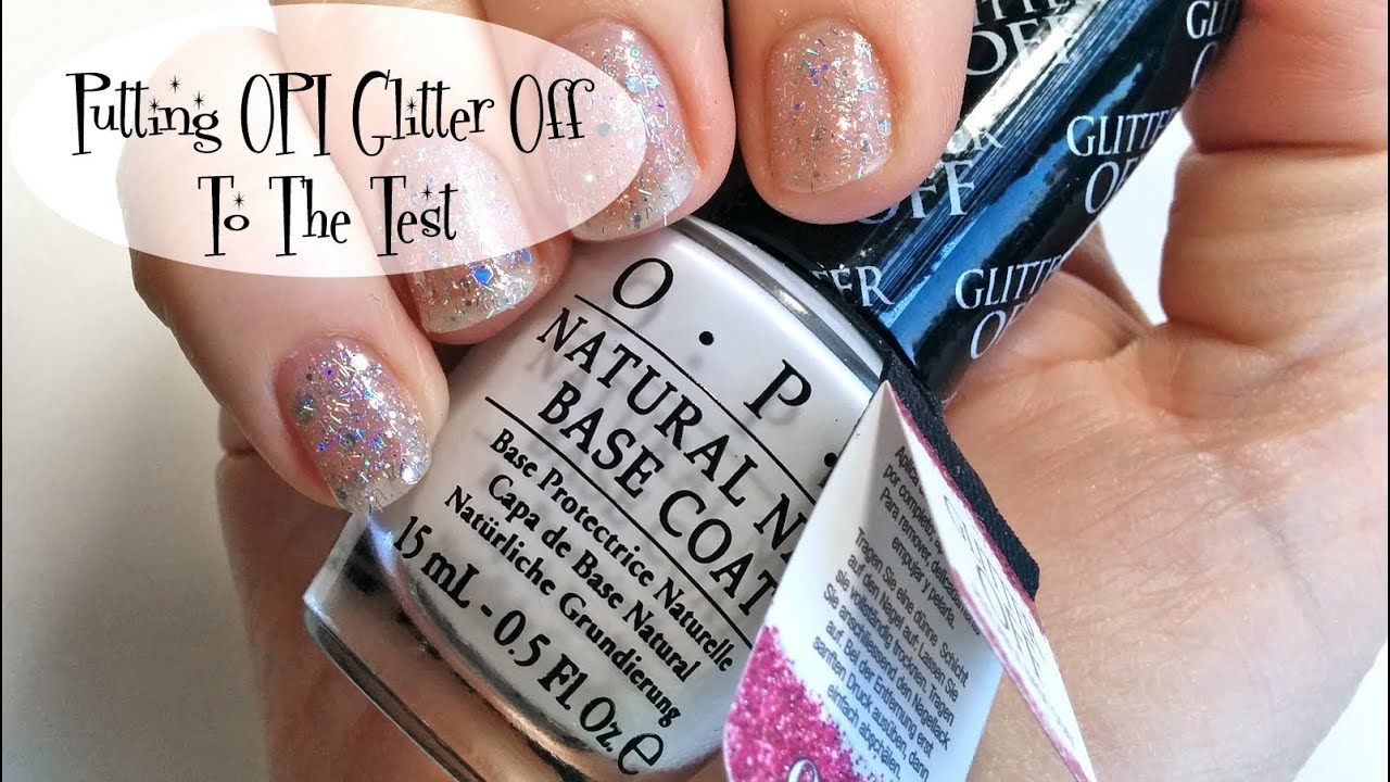 Glitter Polish Removal - OPI Glitter Off Base Coat Tutorial & Review ...