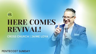 🔴 CROSS CHURCH LIVE   Here Comes Revival!   Jaime Loya   Cross Church RGV