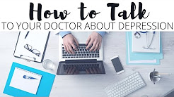 How to Talk to Your Doctor About Depression