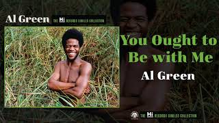 Al Green — You Ought to Be with Me (Official Audio)