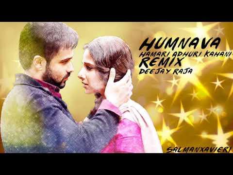 Hamari Adhuri Kahani    Humnava Remix   Deejay Raja