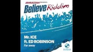MR. ICE ft.ED ROBINSON - FAR AWAY [Prod.Jah Sazzah]