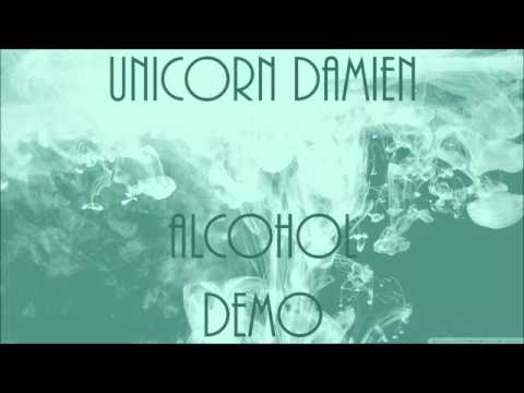 Alcohol Demo | UNICORN DAMIEN