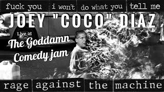 Joey Diaz LIVE at The Goddamn Comedy Jam: Killing In The Name