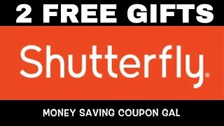 HURRY!!! TWO FREE GIFTS FROM SHUTTERFLY!!!