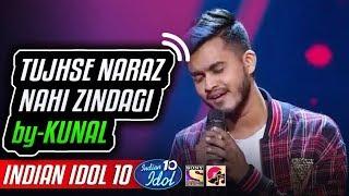 Tujhse Naraz Nahi Zindagi - Kunal - Indian Idol 10 - Salman Ali - 2018