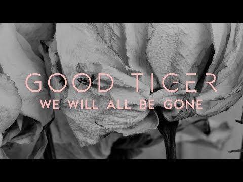 "Good Tiger ""We Will All Be Gone"" (FULL ALBUM) (Blacklight Media)"