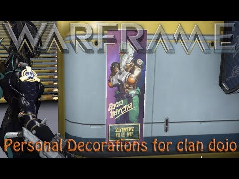 Warframe - Personal Decorations for clan dojo - YouTube