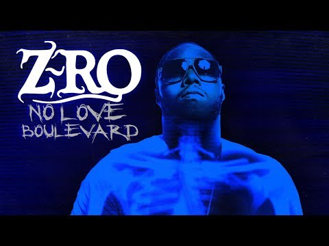 Z-Ro - No Love Boulevard (Full Album)