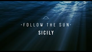 Follow the Sun - SICILY