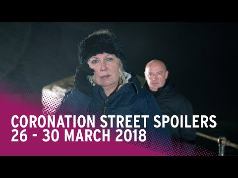 Coronation Street spoilers: 26-30 March 2018 - Corrie