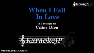 When I Fall In Love (Karaoke) - Celine Dion