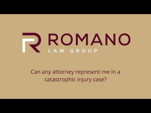 Can any attorney represent me in a catastrophic injury case?