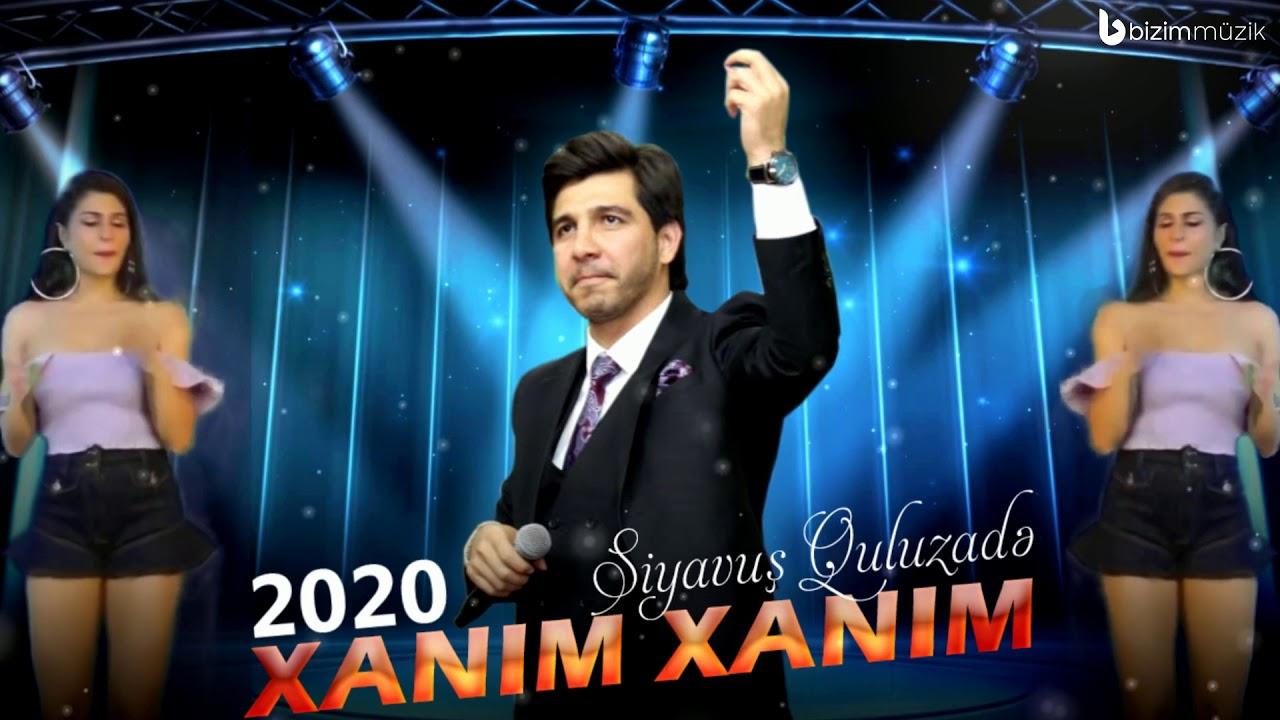 Super 2020 Yeni Toy Mahnisi   Xanim Xanim   Siyavus Quluzade