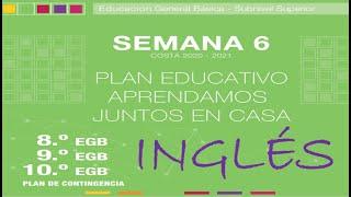 Semana 6, Básica superior (8vo, 9no y 10mo EGB), Inglés