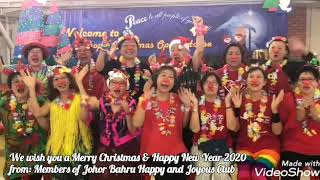 Members of Johor Bahru Happy and Joyous Club wishing all Merry Christmas & Happy New Year 2020