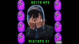 Keith Ape - MixtAPE #1 (Full Mixtape + Download)