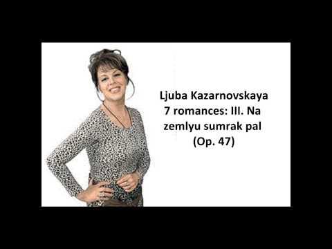 Ljuba Kazarnovskaya: The complete