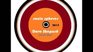 Progressive House -SONIC SPHERES - Dave Shepard