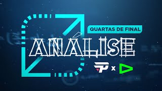 Análise - Quartas de Final - Loud X PaiN