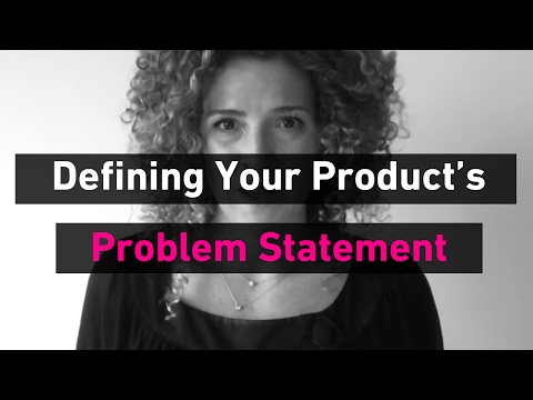 How to Define A Problem Statement & Your Product's Story | Sarah Doody