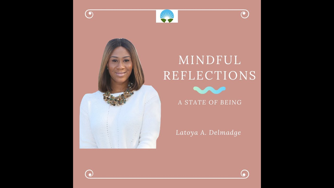 Mindful Reflections- A State of Being