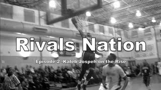 "Rivals Nation - Episode 2 "" The RIse of Kaleb Jospeh"""