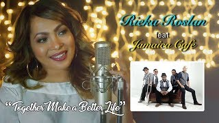 Rieka Roslan - Together make a better life (Official Lyric Video)