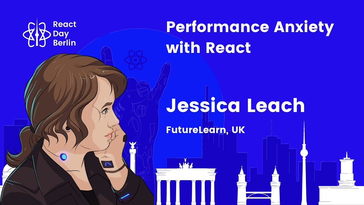 Performance anxiety with React – Jessica Leach