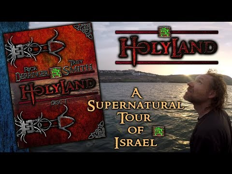 Holyland, Israel: A supernatural tour through Holyland Israel (Trey Smith | Rick Derringer)