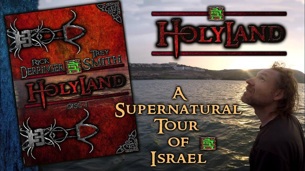 Holyland, Israel: A supernatural tour through Holyland Israel (Trey Smith | Rick Derringer)