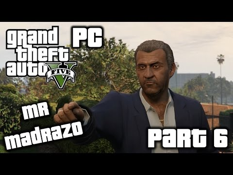 Grand Theft Auto V Gameplay - PC - Max settings - Part 6 - Marriage Counseling - Mr Madrazo