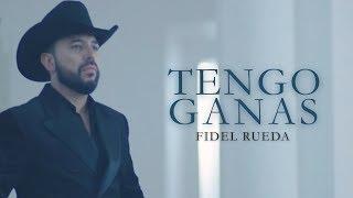 Fidel Rueda   Tengo ganas   Video Oficial