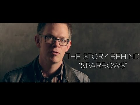 """The Story Behind """"Sparrows"""""""