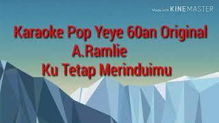 Karaoke Ku Tetap Merinduimu A.Ramlie (Original)