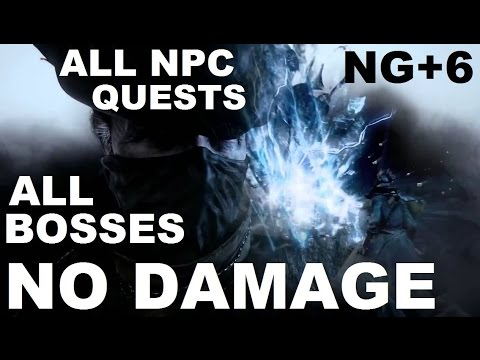 Bloodborne - All Bosses NO HIT / NO DAMAGE Run + All NPC Questlines (NG+6)